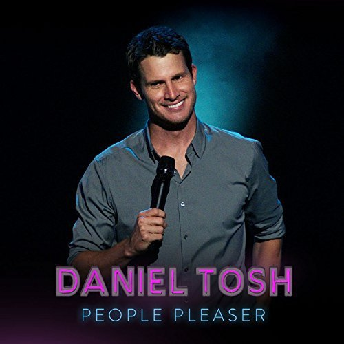 Daniel Tosh People Pleaser Explicit