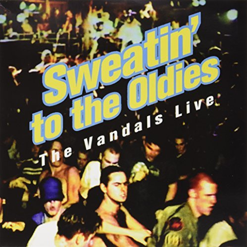 Vandals Sweatin To The Oldies