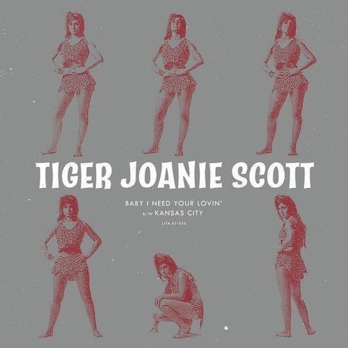 Tiger Joanie Scott Baby I Need Your Lovin' B W Kansas City Previously Unreleased Tracks Limited To 500