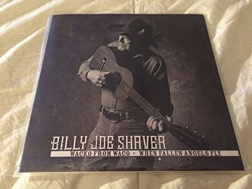 Billy Joe Shaver Wacko From Waco When Fallen
