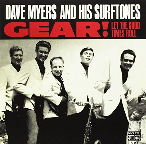Dave Myers Gear Let The Good Times Roll