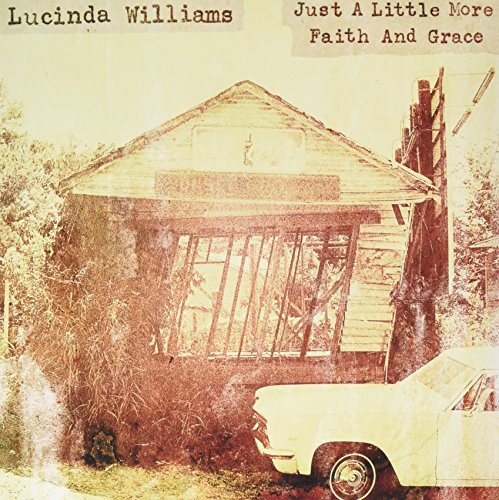 Lucinda Williams Just A Little More Faith