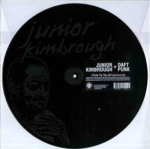 Junior Kimbrough I Gotta Try You Girl (daft Pun