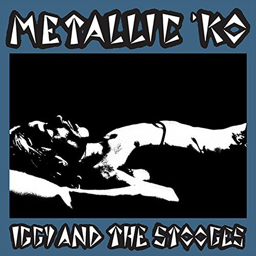 Iggy & The Stooges Metallic K.O. 40th Anniversary Edition For Rsd