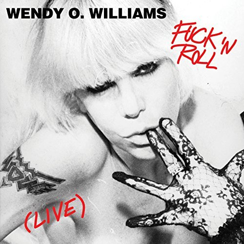 Wendy O. Williams Fuck 'n Roll Live First Time On Vinyl For This Live Ep From The Legendary Wendy O. Williams