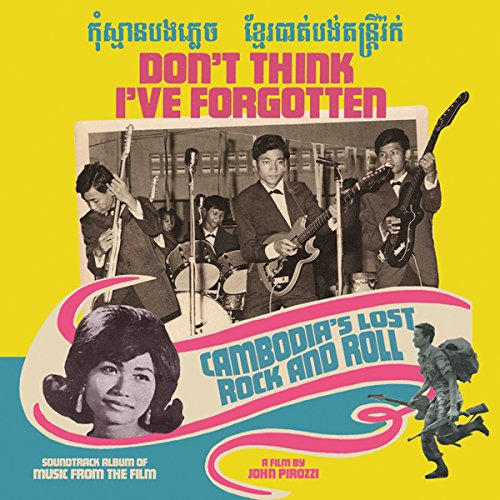 Don't Think I've Forgotten Cambodia's Lost Rock & Roll 2lp