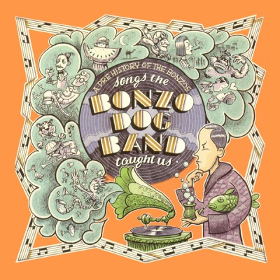 Songs The Bonzo Dog Band Taught Us A Pre History Of The Bonzos Songs The Bonzo Dog Band Taught Us A Pre History Of The Bonzos 2lp