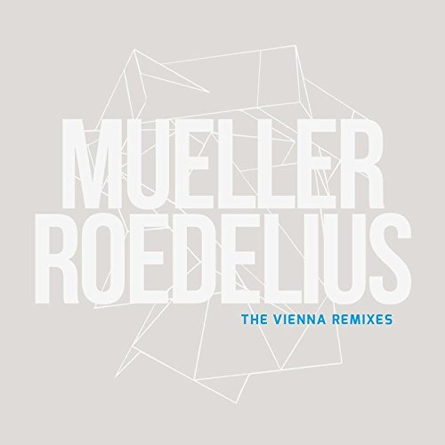 Mueller Roedelius The Vienna Remixes 12""