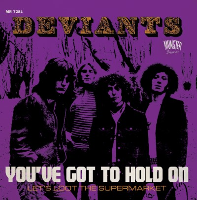 The Deviants You've Got To Hold On Let's Loot The Supermarket 7""