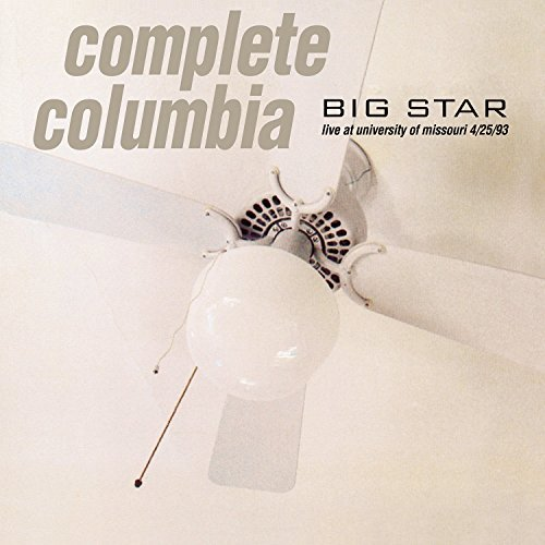 Big Star Complete Columbia Live At Uni