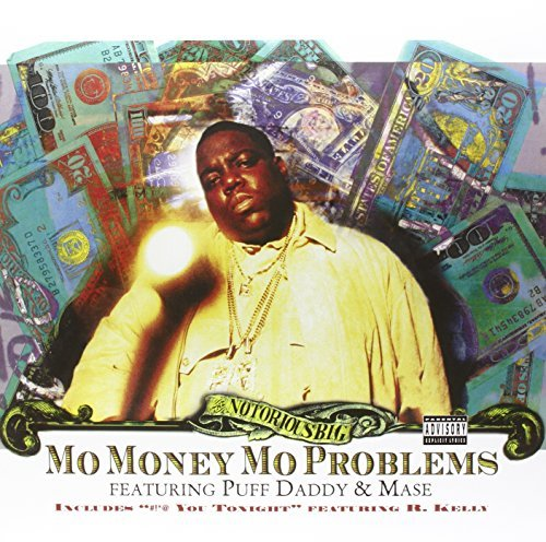Notorious B.I.G. Mo Money Mo Problems