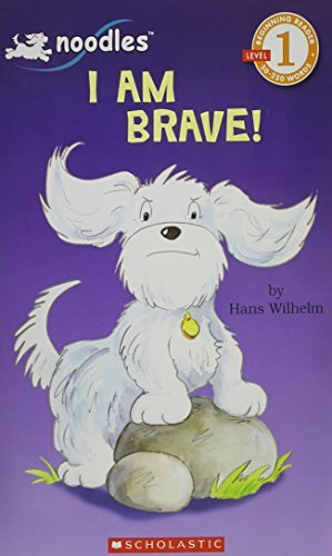 Hans Wilhelm I Am Brave! Level 1 Reader