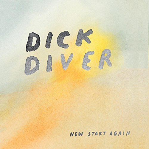 Dick Diver New Start Again