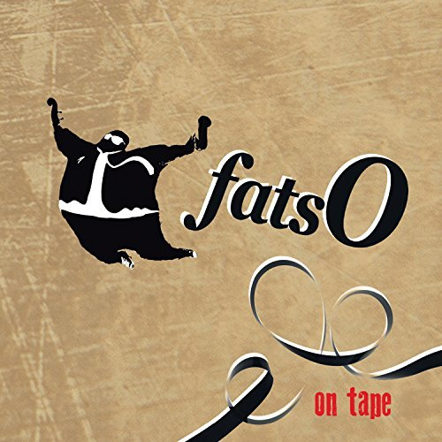 Fatso On Tape