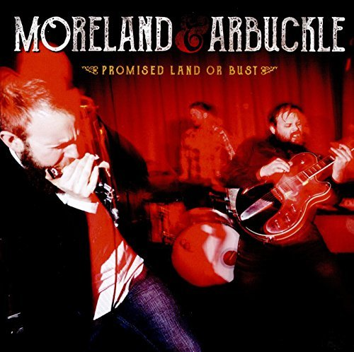 Moreland & Arbuckle Promise Land Or Bust