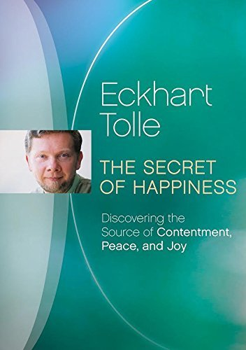 Eckhart Tolle Secret Of Happiness Discoveri