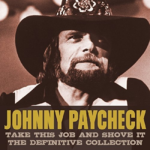 Johnny Paycheck Take This Job & Shove It Defi