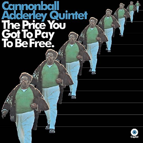 Cannonball Adderley Price You Got To Pay To Be Fre