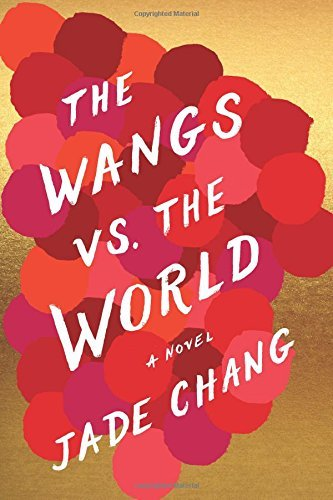 Jade Chang The Wangs Vs. The World