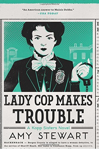 Amy Stewart Lady Cop Makes Trouble