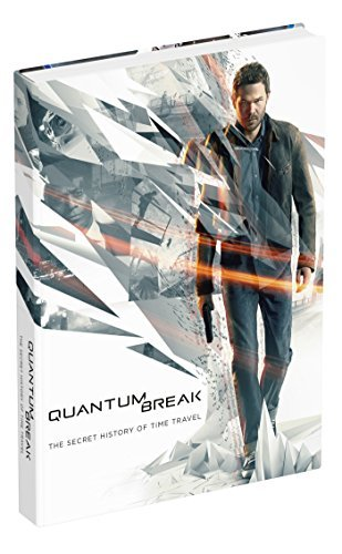 Prima Games Quantum Break The Secret History Of Time Travel
