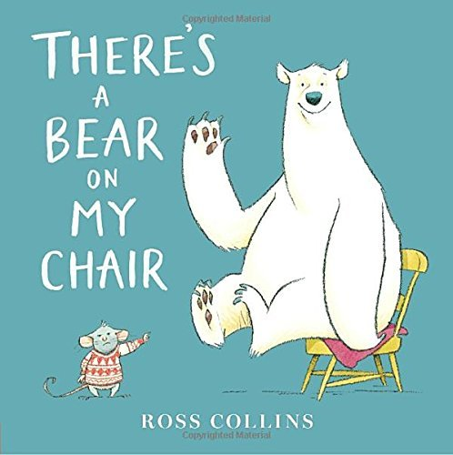 Ross Collins There's A Bear On My Chair