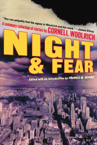 Cornell Woolrich Night And Fear A Centenary Collection Of Stories