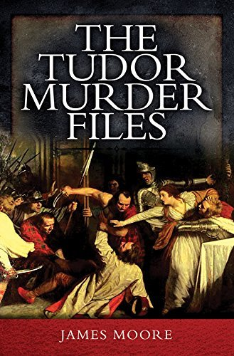 James Moore The Tudor Murder Files