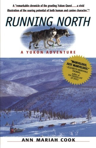 Ann Mariah Cook Running North A Yukon Adventure