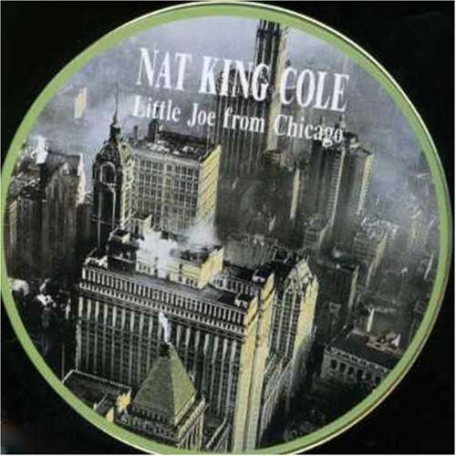 Nat King Cole Little Joe From Chicag Import Eu