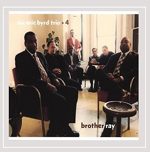 Byrd Eric Trio Brother Ray