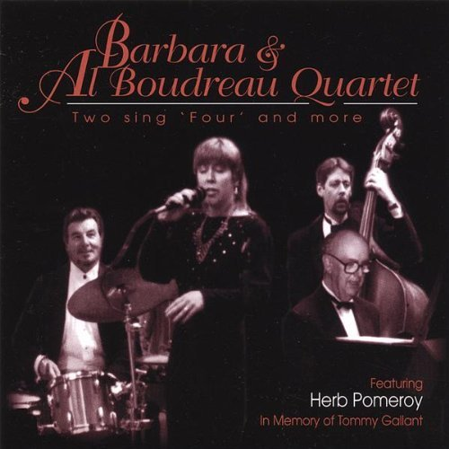 Barbara & Al Quartet Boudreau Two Sing Four & More Feat. Herb Pomeroy