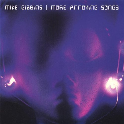 Mike Gibbins More Annoying Songs