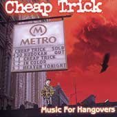 Cheap Trick Music For Hangovers