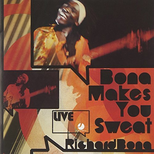Richard Bona Bona Makes You Sweat