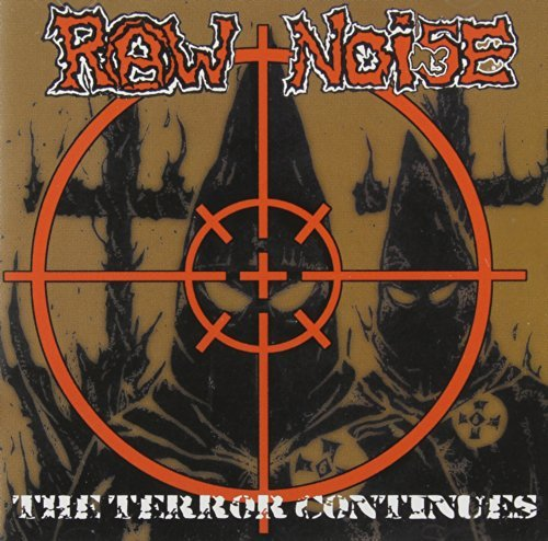 Raw Noise Terror Continues