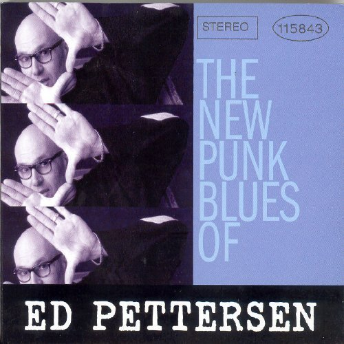 Ed Pettersen New Punk Blues Of Ed Pettersen