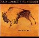 Tim Wheater & Julie Cameron This Earth