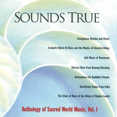 Sounds True Anthology Vol. 1 Sounds True Anthology Riain Khechog Senegal Sounds True Anthology