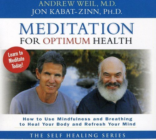 Weil Kabat Zinn Meditation For Optimum Health