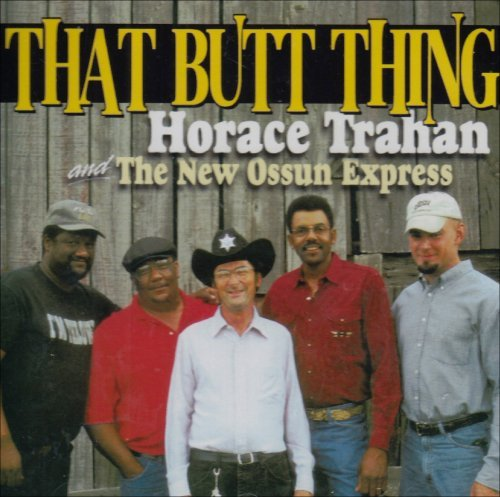 Horace & The New Ossun Trahan That Butt Thing!