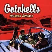 Gotohells Burning Bridges