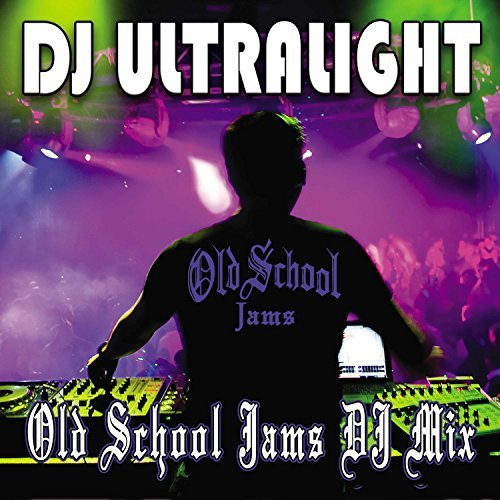 Dj Ultralight Old School Jams Dj Mix