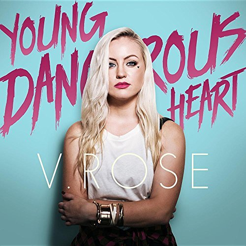 V. Rose Young Dangerous Heart