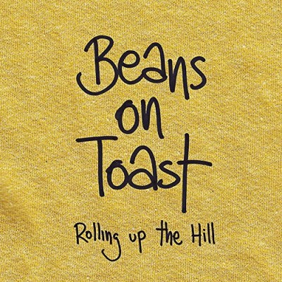 Beans On Toast Rolling Up The Hill Explicit Version
