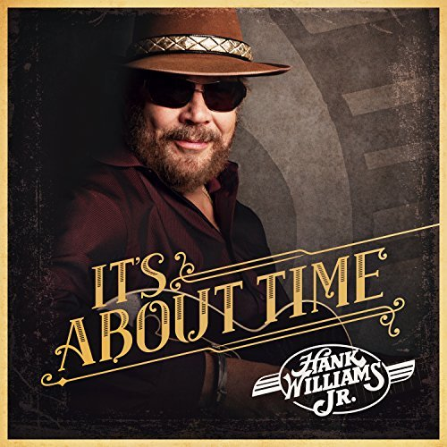 Hank Williams Jr It's About Time