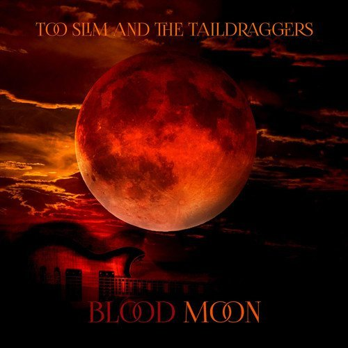Too Slim Taildraggers Blood Moon