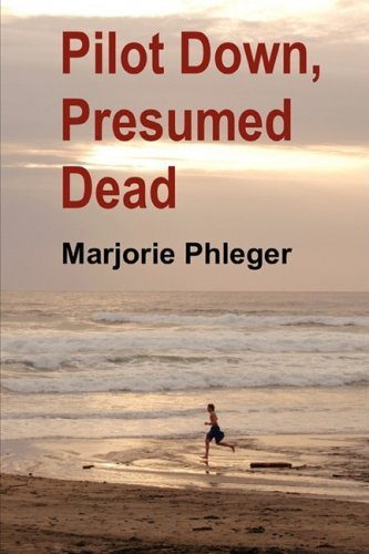 Marjorie Phleger Pilot Down Presumed Dead Special Illustrated Ed