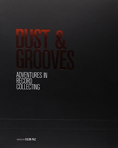 Paz Eilon Dust & Grooves Adventures In Record Collecting 2nd Edition Slipcased Version