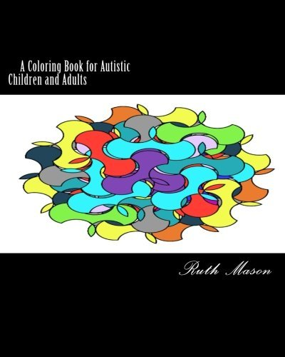 Ruth Mason Coloring Book For Autistic Children And Adults
